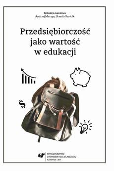 Przedsiębiorczość jako wartość w edukacji - 01 Edukacja autorska jako przykład pozytywnej przedsiębiorczości nauczycieli szkół publicznych