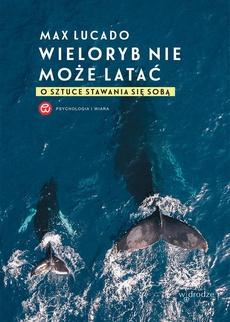 Wieloryb nie może latać. O sztuce stawania się sobą