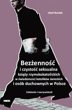 Bezżenność i czystość seksualna księży rzymskokatolickich w świadomości katolików świeckich i osób duchownych w Polsce