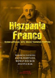 Hiszpania Franco. System polityczny, nurty ideowe i konteksty frankizmu