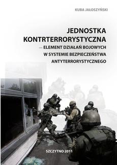 Jednostka kontrterrorystyczna - element działań bojowych w systemie bezpieczeństwa antyterrorystycznego