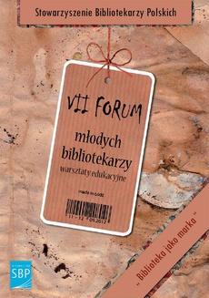 Biblioteka jako marka. Materiały z VII Forum Młodych Bibliotekarzy w Łodzi, 11-12 września 2012 r.