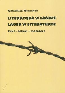 Literatura w lagrze. Lager w literaturze