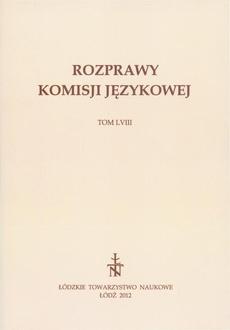 Rozprawy Komisji Językowej ŁTN t. LVIII