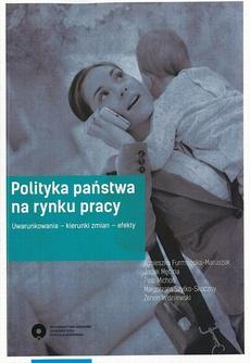 Polityka państwa na rynku pracy. Uwarunkowania - kierunki zmian - efekty