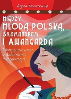 Między Młodą Polską, Skamandrem i Awangardą