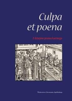 Culpa et poena - z dziejów prawa karnego