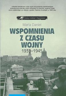 Wspomnienia z czasu wojny 1939-1945. Bydgoszcz - Horodło - Grudziądz