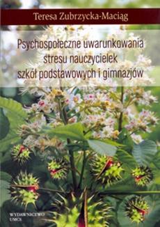 Psychospołeczne uwarunkowania stresu nauczycielek szkół podstawowych i gimnazjów