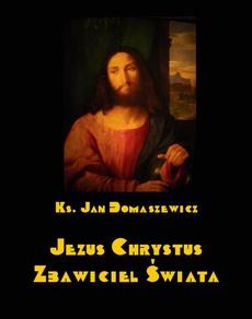 Jezus Chrystus Zbawiciel świata