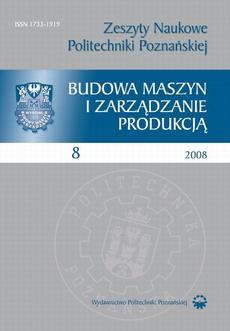 Zeszyt Naukowy Budowa Maszyn i Zarządzanie Produkcją 8/2008