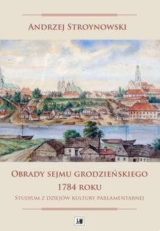 Obrady sejmu grodzieńskiego 1784 roku