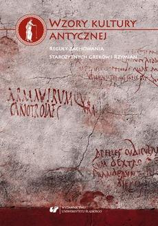 Wzory kultury antycznej. Reguły zachowania starożytnych Greków i Rzymian