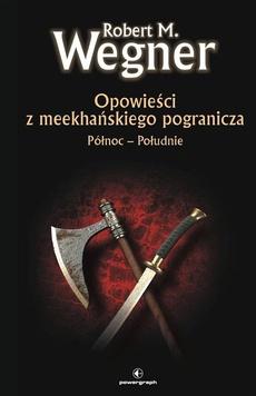 Opowieści z meekhanskiego pogranicza. Północ-Południe