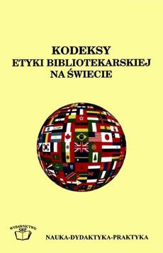 Kodeksy etyki bibliotekarskiej na świecie: antologia narodowych kodeksów etycznych