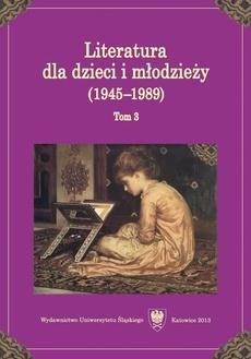 Literatura dla dzieci i młodzieży (1945–1989). T. 3 - 01 Pisarze dla dzieci i młodzieży na emigracji
