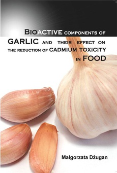 Bioactive components of garlic and their effect on the reduction of cadmium toxicity in food