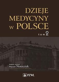 Dzieje medycyny w Polsce. Lata 1914-1944. Tom 2