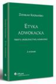 Etyka adwokacka. Teksty, orzecznictwo, komentarz