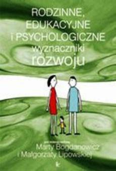 Rodzinne, edukacyjne i psychologiczne wyznaczniki rozwoju