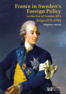 France in Sweden's Foreign Policy in the Era of Gustav III's Reign (1771-1792)
