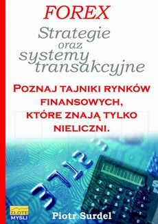 Forex 3. Strategie i systemy transakcyjne