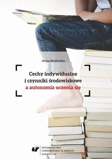 Cechy indywidualne i czynniki środowiskowe a autonomia uczenia się - 03 Psychodydaktyczne i metodologiczne problemy badań poczucia trudności autonomicznego uczenia się – metodologia badań własnych