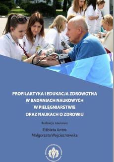 Profilaktyka i edukacja zdrowotna w badaniach naukowych w pielęgniarstwie oraz naukach o zdrowiu