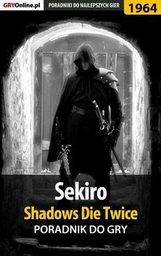 Sekiro Shadows Die Twice - poradnik do gry
