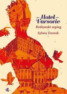 Hotel Varsovie. Tom 3. Królewski szpieg