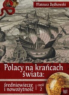 Polacy na krańcach świata: średniowiecze i nowożytność. Część 2