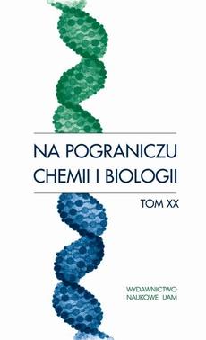 Na pograniczu chemii i biologii, t. 20