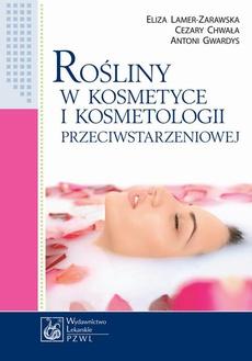 Rośliny w kosmetyce i kosmetologii przeciwstarzeniowej