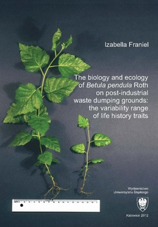 """The biology and ecology of """"Betula pendula"""" Roth on post-industrial waste dumping grounds: the variability range of life history traits - 03 Material and study methods"""