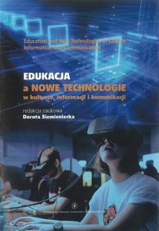 Edukacja a nowe technologie w kulturze, informacji i komunikacji. Education and new technologies in culture, information and communication