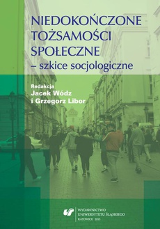 Niedokończone tożsamości społeczne - szkice socjologiczne - 05 Tożsamość w świecie na rozdrożu