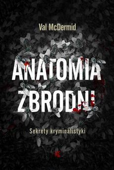 Anatomia zbrodni. Sekrety kryminalistyki