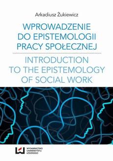 Wprowadzenie do epistemologii pracy społecznej