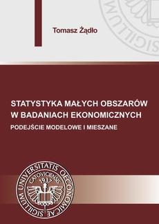 Statystyka małych obszarów w badaniach ekonomicznych. Podejście modelowe i mieszane