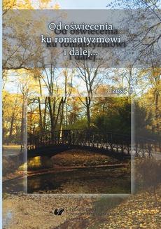 Od oświecenia ku romantyzmowi i dalej… Autorzy – dzieła – czytelnicy. Cz. 6