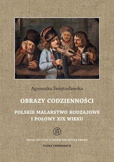 Obrazy codzienności Polskie malarstwo rodzajowe I połowy XIX wieku