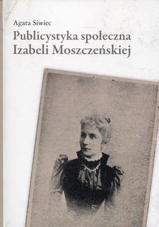 Publicystyka społeczna Izabeli Moszczeńskiej