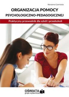Organizacja pomocy psychologiczno-pedagogicznej. Praktyczny przewodnik dla szkół i przedszkoli