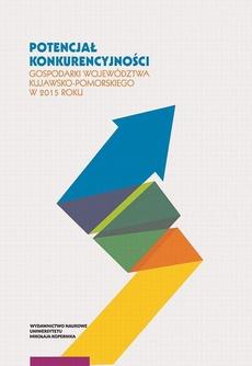 Potencjał konkurencyjności gospodarki województwa kujawsko-pomorskiego w 2015 roku