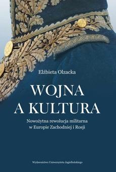 Wojna a kultura. Rola czynników kulturowych w nowożytnej rewolucji militarnej
