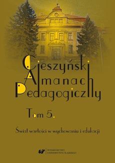 """""""Cieszyński Almanach Pedagogiczny"""". T. 5: Świat wartości w wychowaniu i edukacji"""