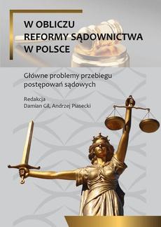 W obliczu reformy sądownictwa w Polsce. Główne problemy przebiegu postepowań sądowych