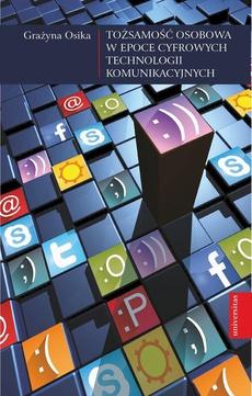 Tożsamość osobowa w epoce cyfrowych technologii komunikacyjnych