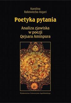 Poetyka pytania. Analiza zjawiska w poezji Qejsara Aminpura