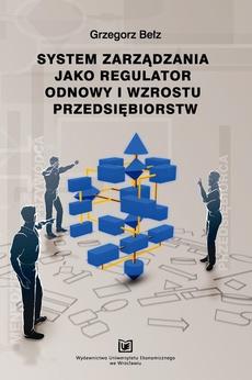 System zarządzania jako regulator odnowy i wzrostu przedsiębiorstw